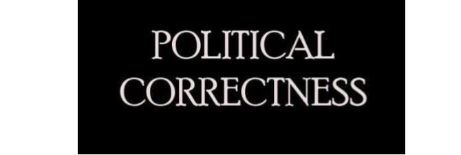 Political Correctness (Politische Korrektheit)